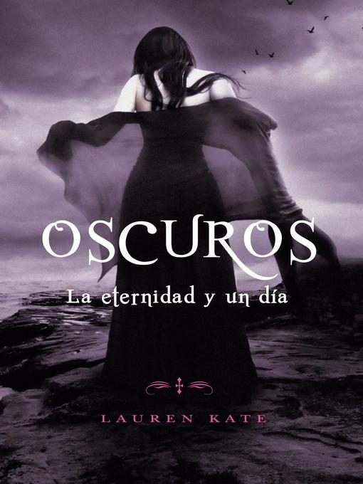 Title details for La eternidad y un día by Lauren Kate - Available