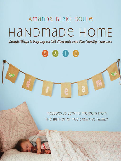 Title details for Handmade Home by Amanda Blake Soule - Available