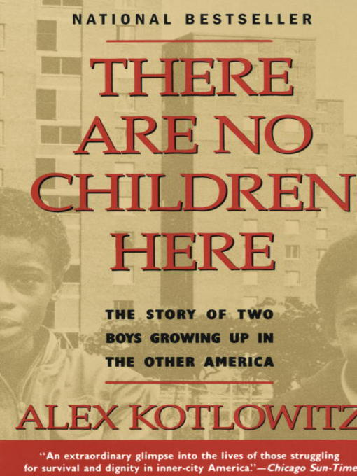 Title details for There Are No Children Here by Alex Kotlowitz - Wait list