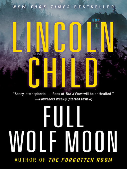 Title details for Full Wolf Moon by Lincoln Child - Wait list