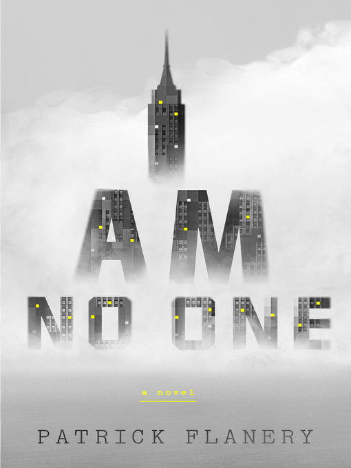 Title details for I Am No One by Patrick Flanery - Available