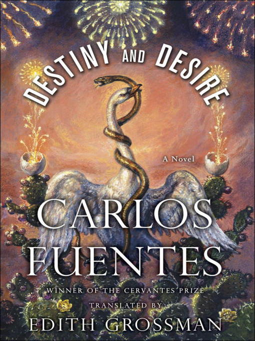 Title details for Destiny and Desire by Carlos Fuentes - Wait list