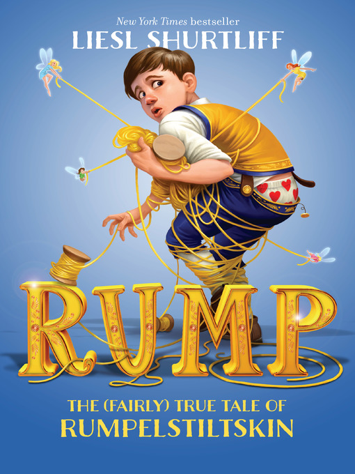 Title details for Rump by Liesl Shurtliff - Available