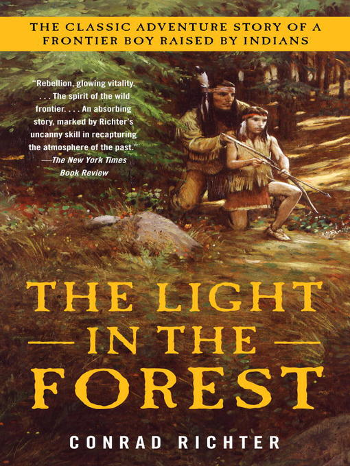 the four symbols in the light in the forest a novel by conrad richter