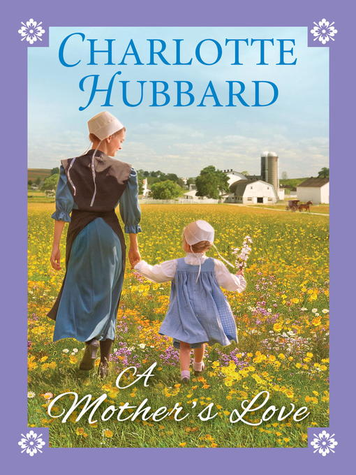 Title details for A Mother's Love by Charlotte Hubbard - Wait list