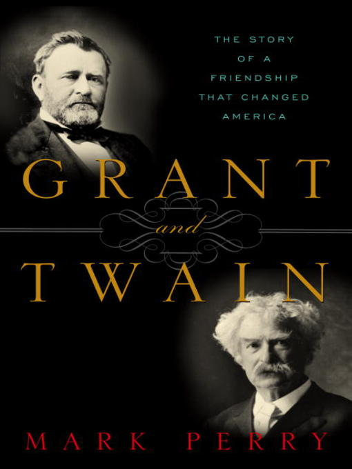 Title details for Grant and Twain by Mark Perry - Wait list