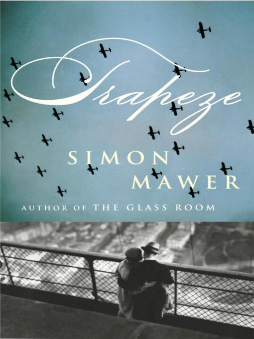 Title details for Trapeze by Simon Mawer - Available