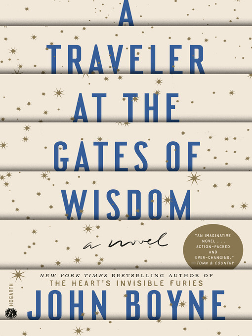 Title details for A Traveler at the Gates of Wisdom by John Boyne - Wait list