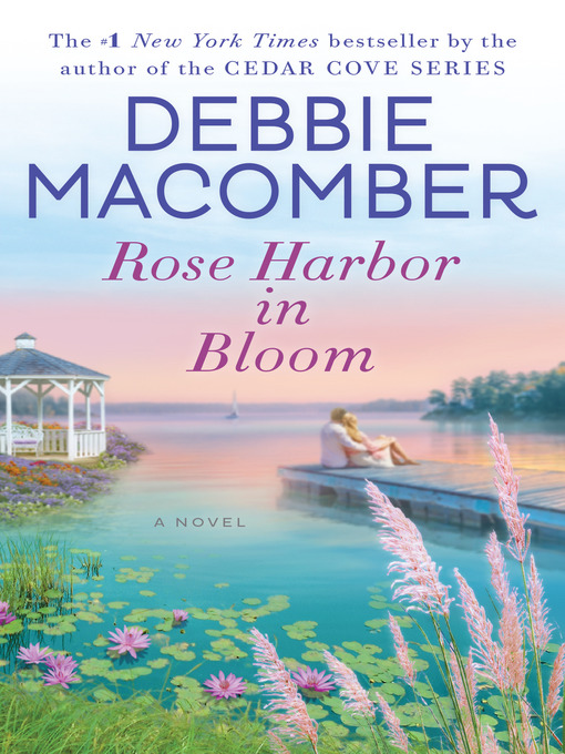 Title details for Rose Harbor in Bloom by Debbie Macomber - Wait list