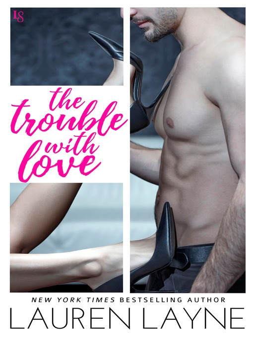 Title details for The Trouble with Love by Lauren Layne - Wait list