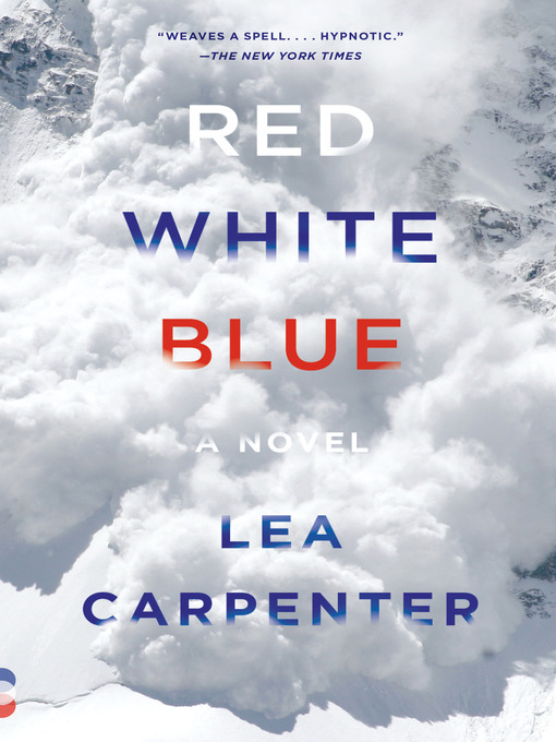 Title details for Red, White, Blue by Lea Carpenter - Available