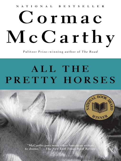 Title details for All the Pretty Horses by Cormac McCarthy - Available