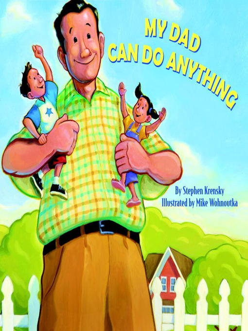 Title details for My Dad Can Do Anything by Stephen Krensky - Wait list