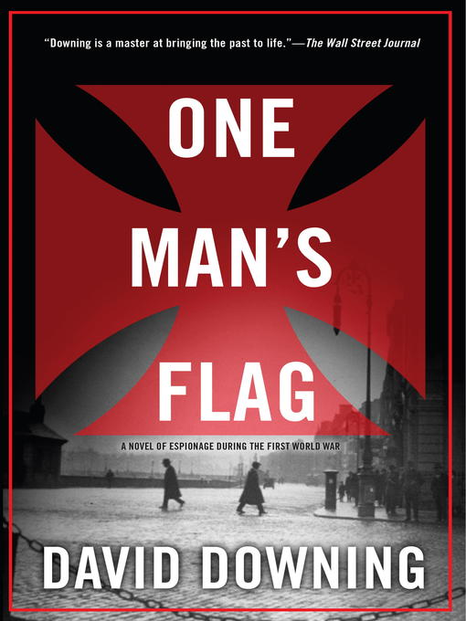 Title details for One Man's Flag by David Downing - Available
