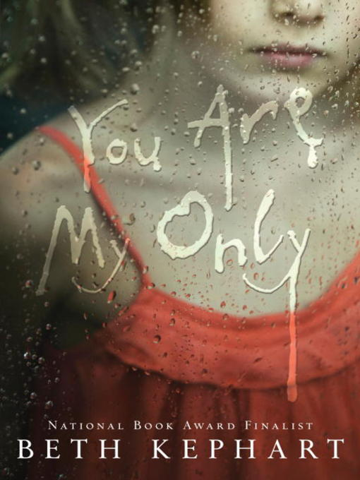Title details for You Are My Only by Beth Kephart - Available