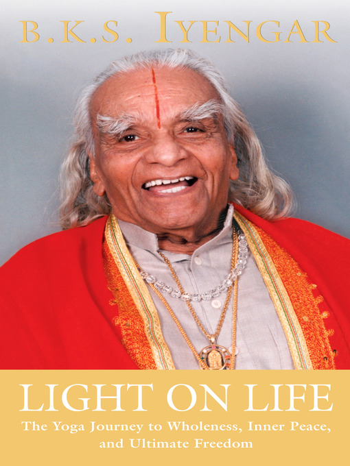 Title details for Light on Life by B.K.S. Iyengar - Available
