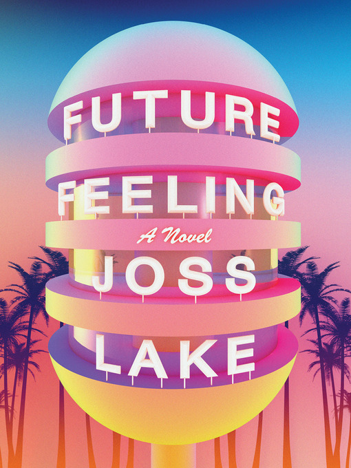 Title details for Future Feeling by Joss Lake - Available