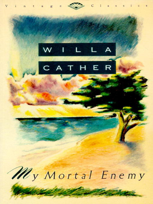 Title details for My Mortal Enemy by Willa Cather - Available