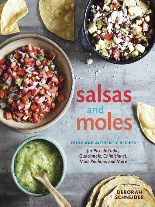Title details for Salsas and Moles by Deborah Schneider - Available