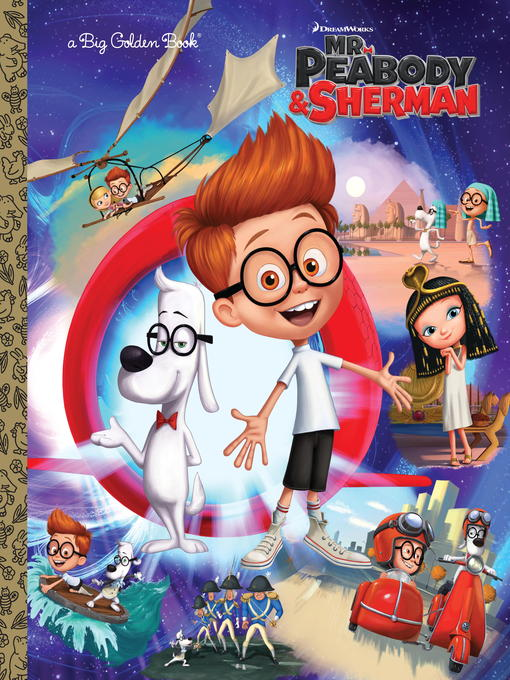 Title details for Mr. Peabody & Sherman Big Golden Book (Mr. Peabody & Sherman) by Erica David - Wait list
