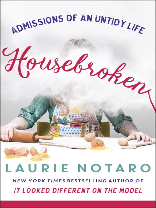 Title details for Housebroken by Laurie Notaro - Available