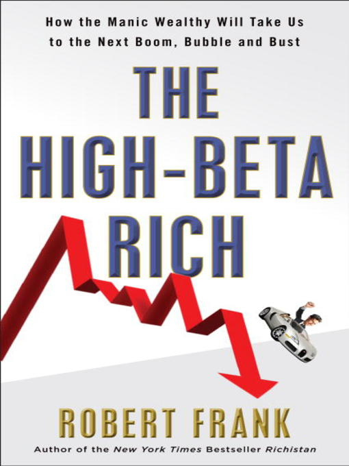 Title details for The High-Beta Rich by Robert Frank - Available