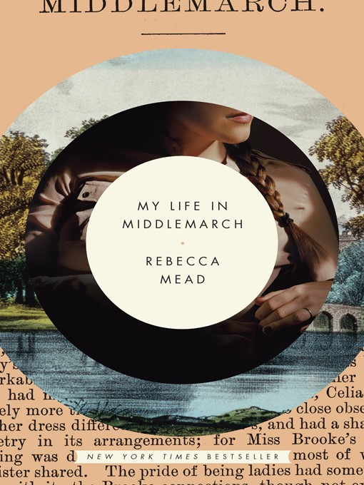 Title details for My Life in Middlemarch by Rebecca Mead - Available