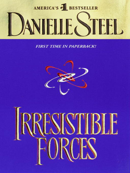 Title details for Irresistible Forces by Danielle Steel - Available