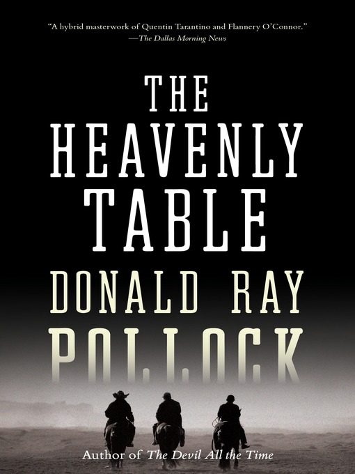 Title details for The Heavenly Table by Donald Ray Pollock - Available