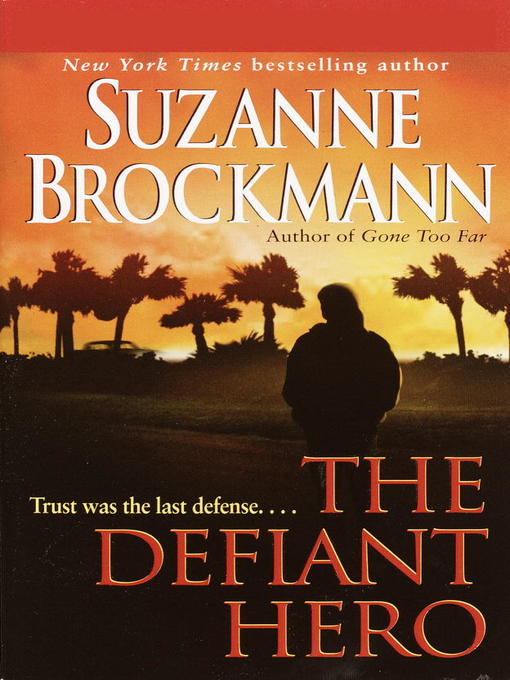 Title details for The Defiant Hero by Suzanne Brockmann - Wait list