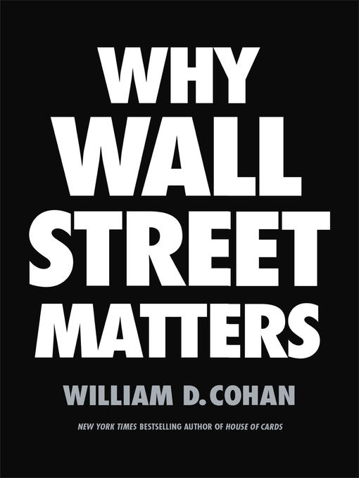 Title details for Why Wall Street Matters by William D. Cohan - Wait list