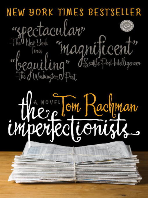 Title details for The Imperfectionists by Tom Rachman - Available