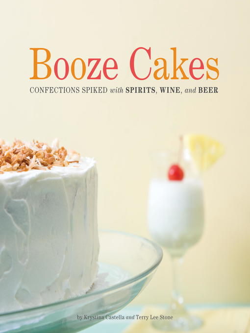 Title details for Booze Cakes by Krystina Castella - Available