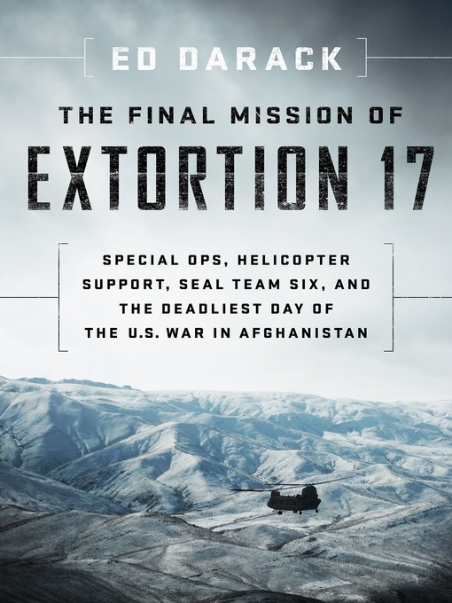 Title details for The Final Mission of Extortion 17 by Ed Darack - Available