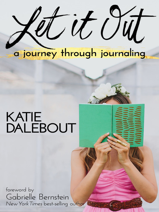 Title details for Let It Out by Katie Dalebout - Available