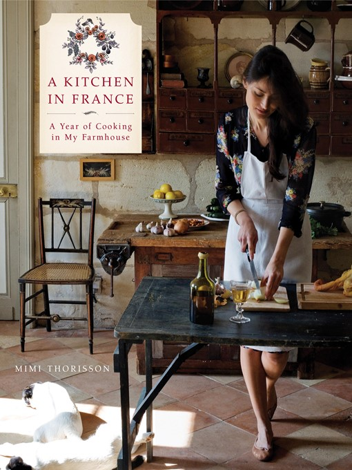Title details for A Kitchen in France by Mimi Thorisson - Available