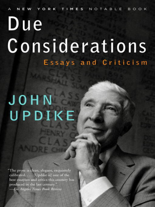 consideration criticism due essay Find great deals for due considerations : essays and criticism by john updike (2008, paperback) shop with confidence on ebay.
