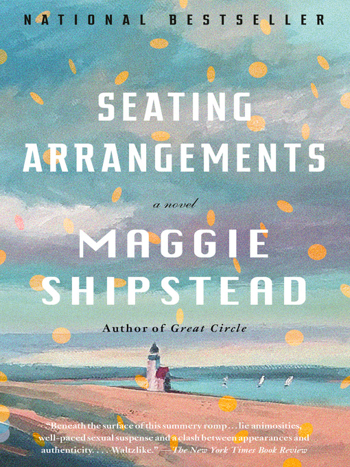 Title details for Seating Arrangements by Maggie Shipstead - Available