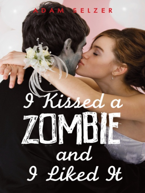 Cover of I Kissed a Zombie, and I Liked It