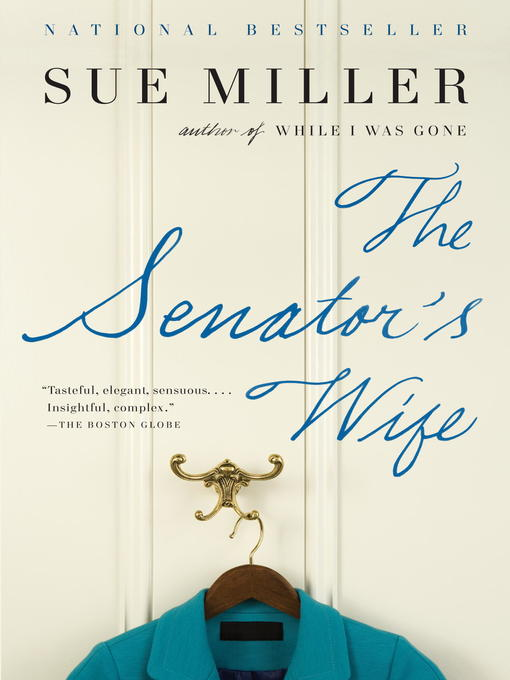 Title details for The Senator's Wife by Sue Miller - Available