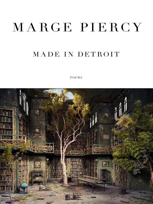 Title details for Made in Detroit by Marge Piercy - Available