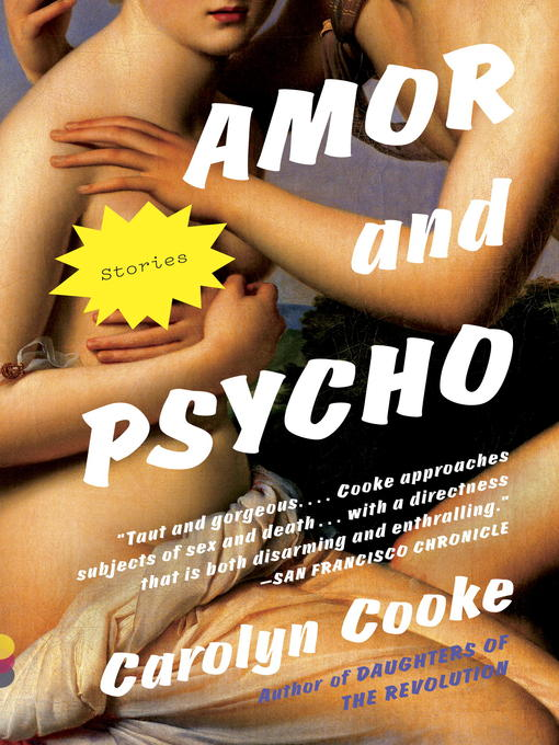 Title details for Amor and Psycho by Carolyn Cooke - Available