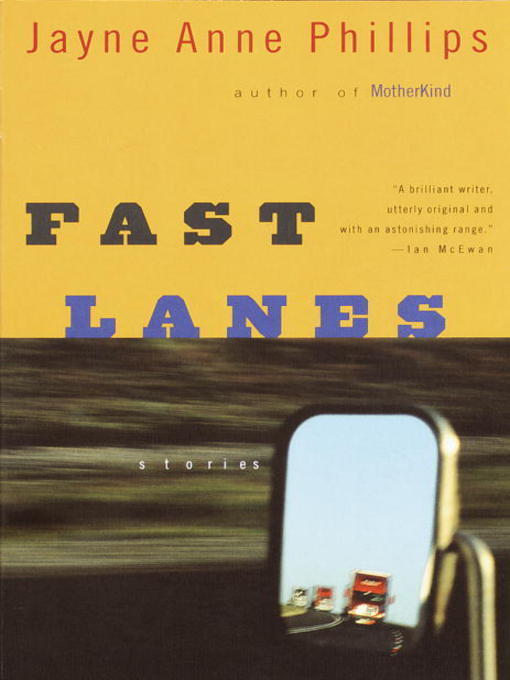Title details for Fast Lanes by Jayne Anne Phillips - Available