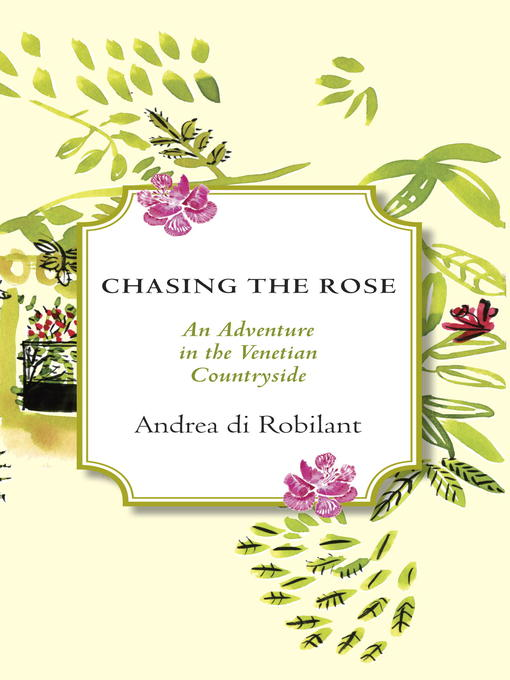 Title details for Chasing the Rose by Andrea di Robilant - Wait list