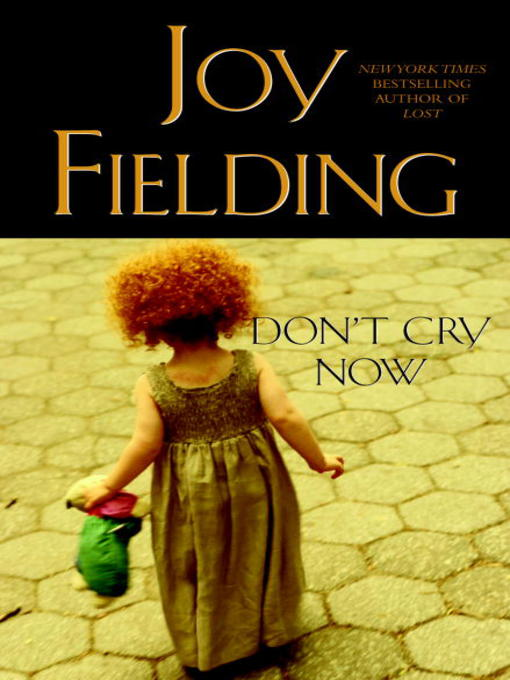 Title details for Don't Cry Now by Joy Fielding - Available