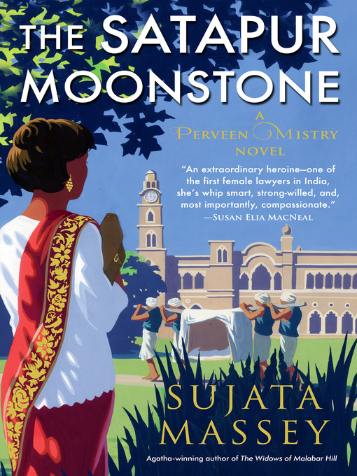 Title details for The Satapur Moonstone by Sujata Massey - Available