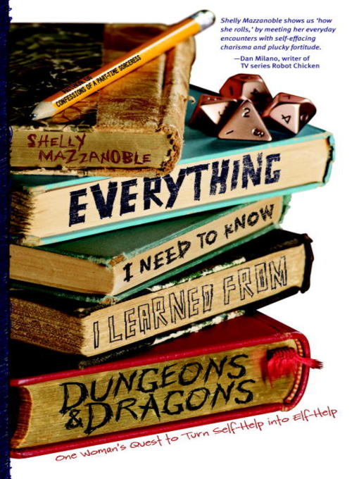 Title details for Everything I Need to Know I Learned from Dungeons & Dragons by Shelly Mazzanoble - Wait list