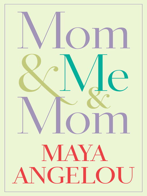 Title details for Mom & Me & Mom by Maya Angelou - Wait list
