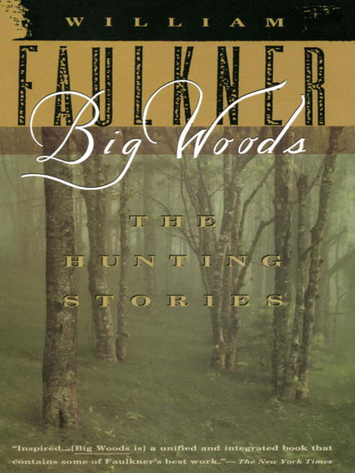 Title details for Big Woods by William Faulkner - Wait list