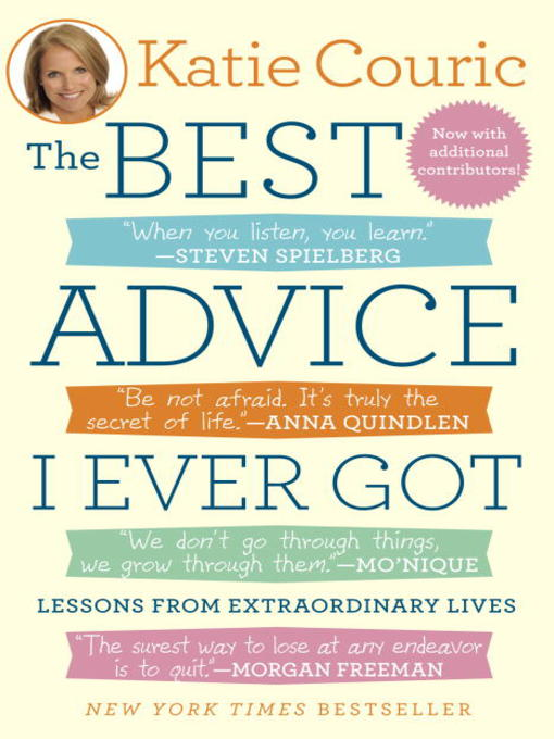 best advice i ever got essay The best advice i ever got wisdom isn't cultivated just over time, but through relationships the insights that follow feature some powerful pairings: business partners, government leaders, heads of foundations, mentors, mentees, friends, and something greater.